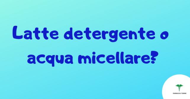 Latte detergente o acqua micellare?