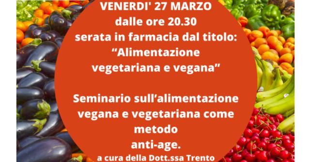"""Serata in farmacia: """"Alimentazione vegetariana e vegana come metodo anti age"""""""