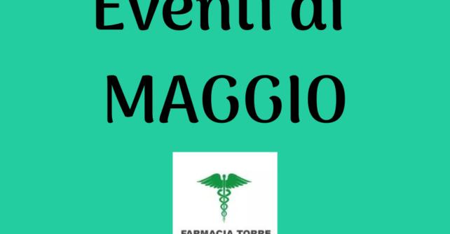 EVENTI IN FARMACIA TORRE  A MAGGIO